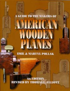 A GUIDE TO THE MAKERS OF AMERICAN WOODEN PLANES, 4th Edition
